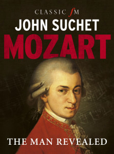JoHns Suchet's book, Mozart, the Man Revealed